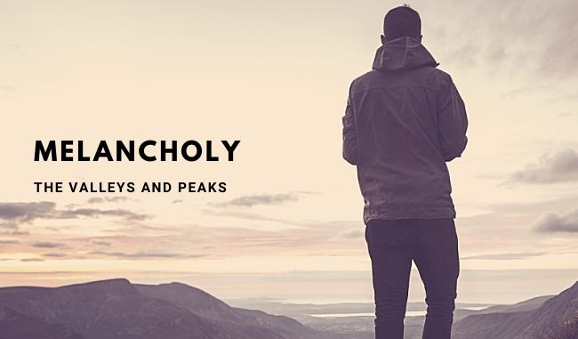 melancholy The Valleys and Peaks